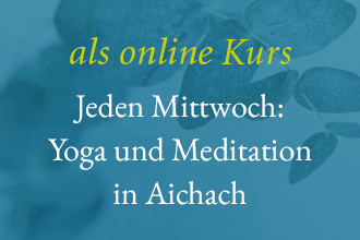 Yoga und Meditation Kurs in Aichach